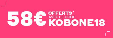 58 euros avec le code KOBONE18*